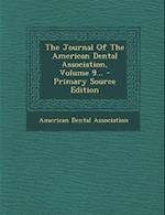The Journal of the American Dental Association, Volume 9... af American Dental Association