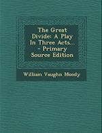 The Great Divide af William Vaughn Moody