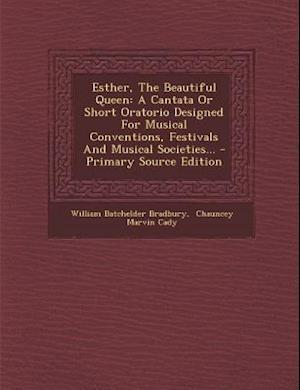 Esther, the Beautiful Queen af William Batchelder Bradbury