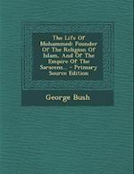 The Life of Mohammed af George Bush