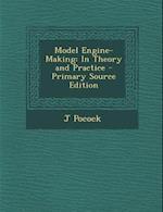 Model Engine-Making af J. Pocock