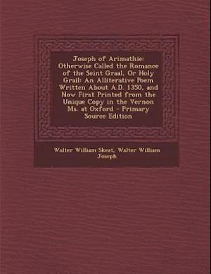 Joseph of Arimathie af Walter William Skeat, Walter William Joseph