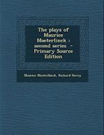 The Plays of Maurice Maeterlinck af Richard Hovey, Maurice Maeterlinck