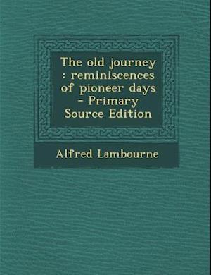The Old Journey af Alfred Lambourne