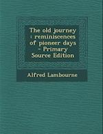 The Old Journey af Alfred Lambourne