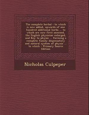 The Complete Herbal af Nicholas Culpeper