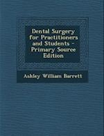 Dental Surgery for Practitioners and Students - Primary Source Edition af Ashley William Barrett