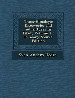 Trans-Himalaya af Sven Anders Hedin