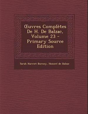 Uvres Completes de H. de Balzac, Volume 23 af Sarah Harriet Burney, Honoré de Balzac