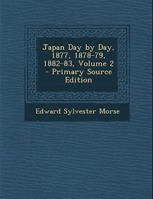 Japan Day by Day, 1877, 1878-79, 1882-83, Volume 2 af Edward Sylvester Morse