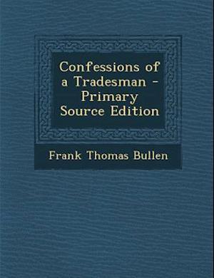 Confessions of a Tradesman af Frank Thomas Bullen