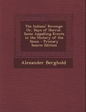 The Indians' Revenge af Alexander Berghold