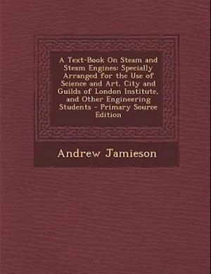 A   Text-Book on Steam and Steam Engines af Andrew Jamieson