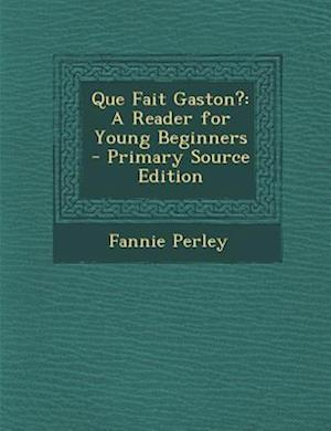 Que Fait Gaston? af Fannie Perley