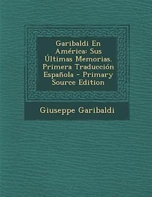 Garibaldi En America af Giuseppe Garibaldi