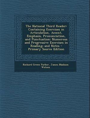 The National Third Reader af Richard Green Parker, James Madison Watson