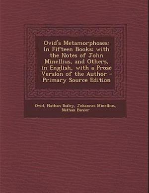 Ovid's Metamorphoses af Ovid, Johannes Minellius, Nathan Bailey