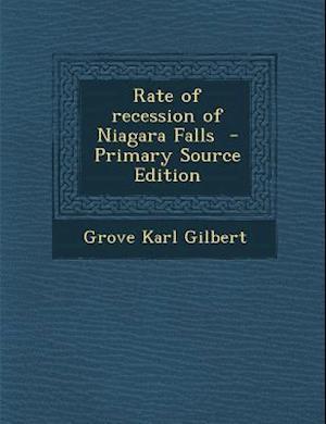 Rate of Recession of Niagara Falls af Grove Karl Gilbert