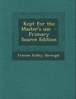 Kept for the Master's Use af Frances Ridley Havergal