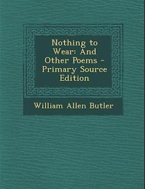 Nothing to Wear af William Allen Butler
