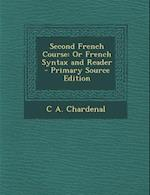 Second French Course af C. A. Chardenal