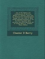Loss of the Sultana and Reminiscences of Survivors. History of a Disaster Where Over One Thousand Five Hundred Human Beings Were Lost, Most of Them Be af Chester D. Berry