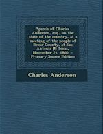 Speech of Charles Anderson, Esq., on the State of the Country, at a Meeting of the People of Bexar County, at San Antonia [!] Texas, November 24, 1860 af Charles Anderson