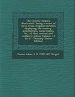 The Chinese Empire, Illustrated af George Newenham Wright, Thomas Allom