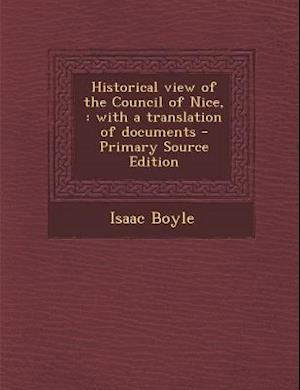 Historical View of the Council of Nice, af Isaac Boyle