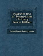 Insurance Laws of Pennsylvania af Pennsylvania Pennsylvania