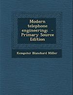 Modern Telephone Engineering; - Primary Source Edition af Kempster Blanchard Miller