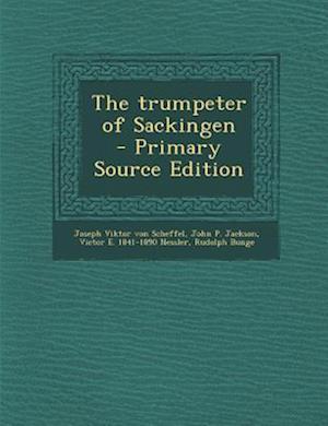 The Trumpeter of Sackingen af Joseph Viktor Von Scheffel, Victor E. 1841-1890 Nessler, John P. Jackson