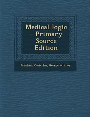 Medical Logic af Friedrich Oesterlen, George Whitley