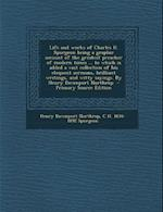 Life and Works of Charles H. Spurgeon Being a Graphic Account of the Greatest Preacher of Modern Times ... to Which Is Added a Vast Collection of His af Henry Davenport Northrop, C. H. 1834-1892 Spurgeon