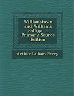 Williamstown and Williams College af Arthur Latham Perry