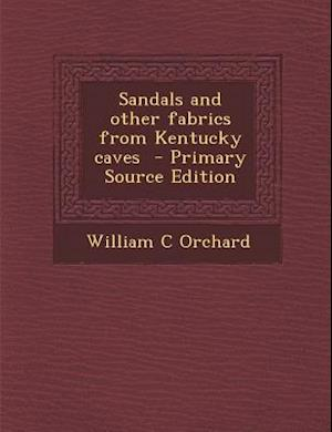 Sandals and Other Fabrics from Kentucky Caves af William C. Orchard