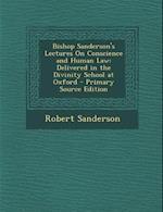 Bishop Sanderson's Lectures on Conscience and Human Law af Robert Sanderson