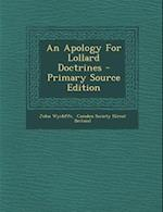 An Apology for Lollard Doctrines - Primary Source Edition af John Wycliffe
