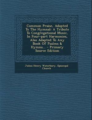 Common Praise, Adapted to the Hymnal af Julius Henry Waterbury, Episcopal Church