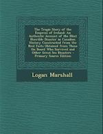 The Tragic Story of the Empress of Ireland af Logan Marshall