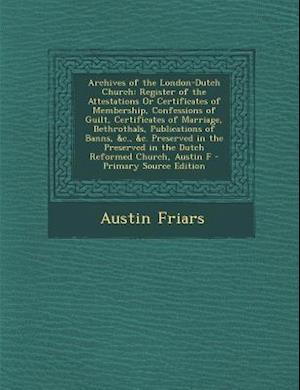 Archives of the London-Dutch Church af Austin Friars