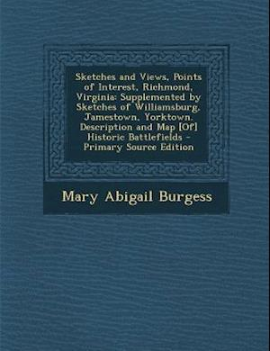 Sketches and Views, Points of Interest, Richmond, Virginia af Mary Abigail Burgess