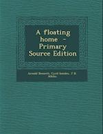A Floating Home af J. B. Atkins, Cyril Ionides, Arnold Bennett