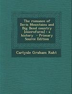 The Romance of Davis Mountains and Big Bend Country [Microform] af Carlysle Graham Raht