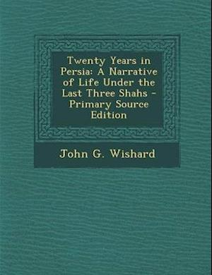 Twenty Years in Persia af John G. Wishard