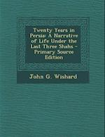 Twenty Years in Persia af John G. Wishard