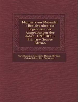Magnesia Am Maeander af Julius Kohte, Staatliche Museen Berling, Carl Humann