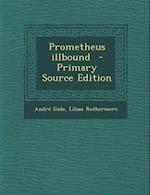 Prometheus Illbound af André Gide, Lilian Rothermere