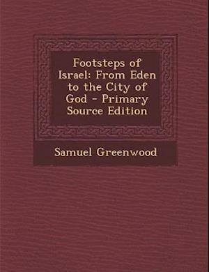 Footsteps of Israel af Samuel Greenwood