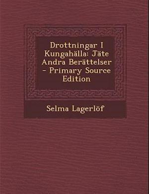 Drottningar I Kungahalla af Selma Lagerlof